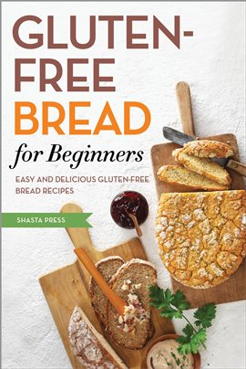 Gluten Free Bread for Beginners