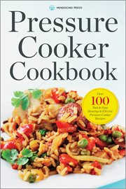 Pressure Cooker Cookbook: Over 100 Fast and Easy Stovetop and Electric Pressure Cooker Recipes