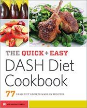 The Quick & Easy Dash Diet Cookbook