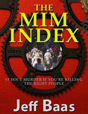 The mim index. It Isn't Murder If You're Killing The Right People cover image