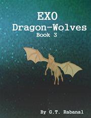 Exo Dragon-wolves