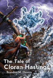 The Tale of Cloran Hastings