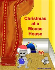 Christmas at a mouse house cover image