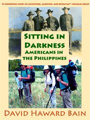 Sitting in darkness: Americans in the Philippines cover image