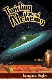 Twirling Toward Alchemy