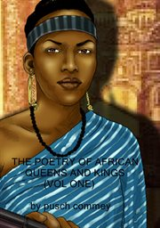 The poetry of african queens and kings, vol. 1 cover image
