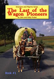 The last of the wagon pioneers cover image