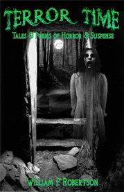 Terror time: tales & poems of horror & suspense cover image