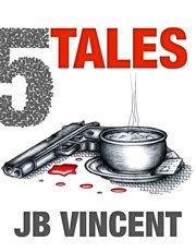 5 Tales