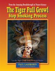The Tiger Full Growl Stop Smoking Process
