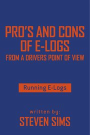 Pro's and Cons of E-Logs From a Drivers Point of View: Running E-Logs cover image