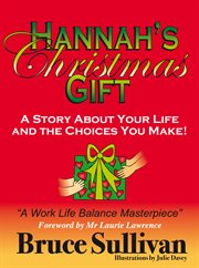Hannah's Christmas gift: a story about your life and the choices you make cover image