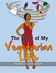 The Story of My Vegetarian Life