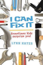 I can fix it. Sometimes Kids Surprise You! cover image