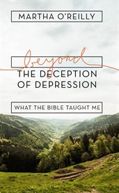 Beyond the Deception of Depression