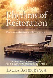 Rhythms of Restoration