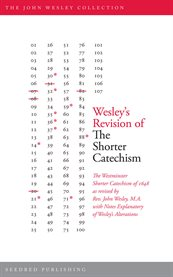 Wesley's Revision of the Shorter Catechism