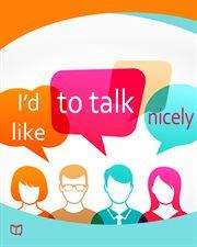 I'd Like to Talk Nicely