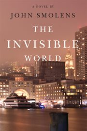 The invisible world : a novel cover image