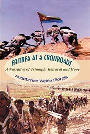 Eritrea at A Crossroads