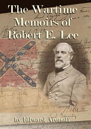 The wartime memoirs of robert e. lee cover image