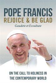 Rejoice and be glad : Gaudete et exsltate ; apostolic exhortation cover image