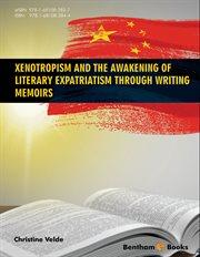 Xenotropism and the Awakening of Literary Expatriatism Through Writing Memoir