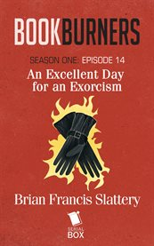 An Excellent Day for An Exorcism