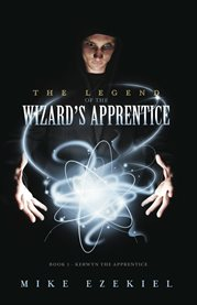 The legend of the wizard's apprentice. Book 1, Kerwyn the apprentice cover image