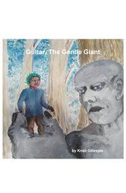 Gultar, the Gentle Giant