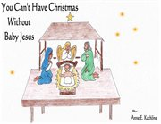 You Can't Have Christmas Without Baby Jesus