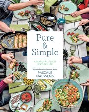Pure & simple : a natural food way of life cover image