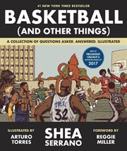 Basketball (and other things) : a collection of questions asked, answered, illustrated cover image