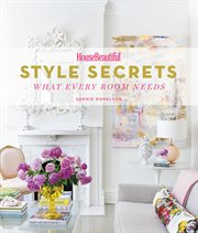 Style secrets : what every room needs cover image