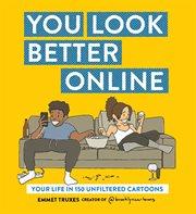 You Look Better Online
