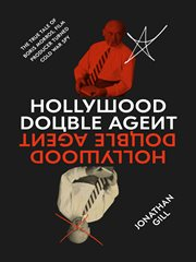 Hollywood double agent : the true tale of Boris Morros, film producer turned cold war spy cover image