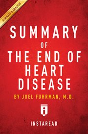 Summary of the End of Heart Disease