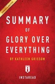 Summary of Glory Over Everything