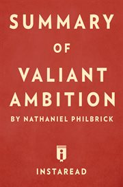 Summary of valiant ambition. by Nathaniel Philbrick cover image