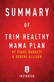 Summary of Pearl Barrett and Serene Allison's Trim Healthy Mama Plan