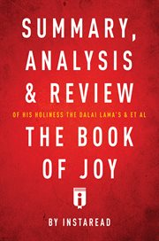 Summary, Analysis & Review of His Holiness the Dalai Lama's & Archbishop Desmond Tutu's & Et Al the