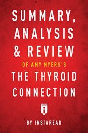 Summary, Analysis & Review of Amy Myers's the Thyroid Connection