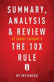 Summary, Analysis & Review of Grant Cardone's the 10x Rule