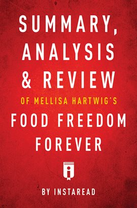 Cover image for Summary, Analysis & Review of Melissa Hartwig's Food Freedom Forever by Instaread
