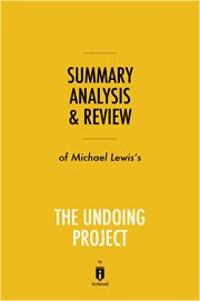 Summary, Analysis & Review of Michael Lewis's the Undoing Project by Instaread