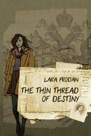 The Thin Thread of Destiny