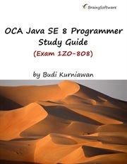 OCA Java SE 8 Programmer Study Guide