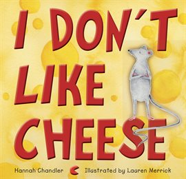 Cover image for I Don't Like Cheese