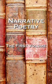 Narrative Poems, the First Volume