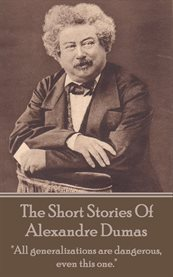 The Short Stories of Alexandre Dumas